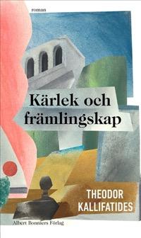 Theodor Kallifatides: 'Kärlek och främlingskap'