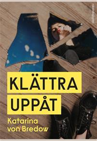 Katarina von Bredow: 'Klättra uppåt'