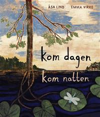 Åsa Lind: 'Kom dagen, kom natten'