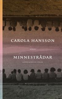 Carola Hansson: 'Minnestrådar'