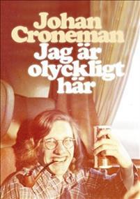 Johan Croneman: 'Jag är olyckligt här'