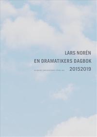 Lars Norén: 'En dramatikers dagbok 20152019'