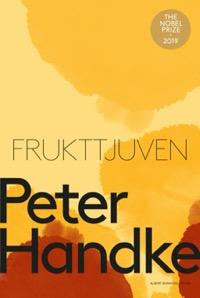Peter Handke: 'Frukttjuven'