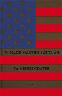 Ta-Nehisi Coates: 'Vi hade makten i åtta år'