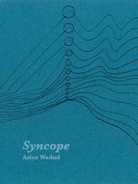 Asiya Wadud: 'Syncope'