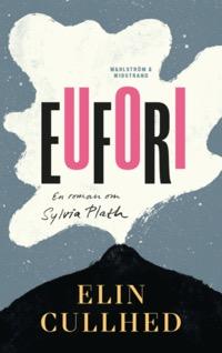 Elin Cullhed: 'Eufori'