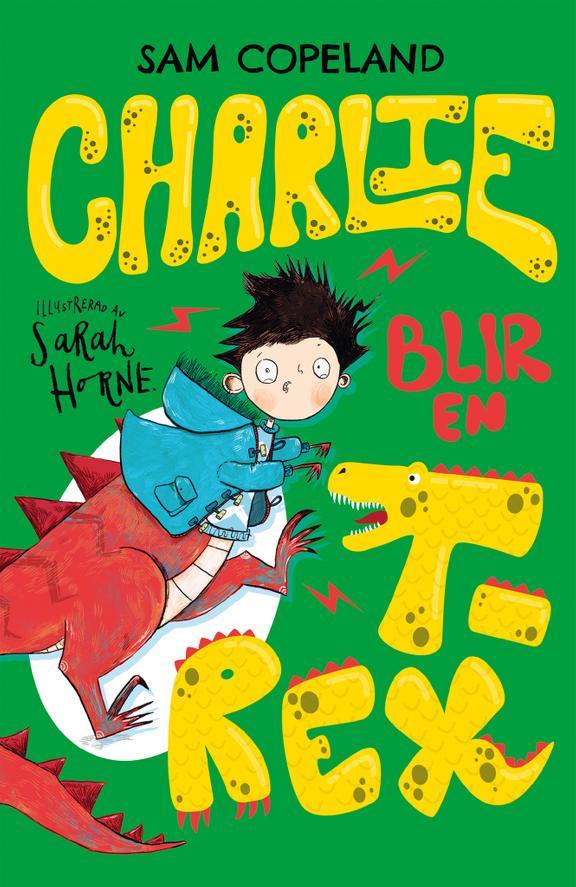 Sam Copeland: 'Charlie blir en T-rex'