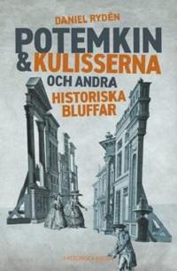 Daniel Rydén: 'Potemkin & kulisserna och andra historiska bluffar'