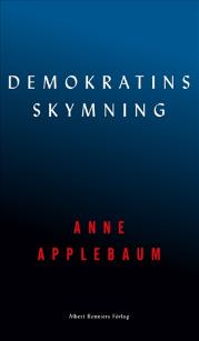 Anne Applebaum: 'Demokratins skymning'