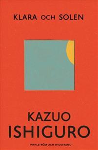 Kazuo Ishiguro: 'Klara och solen'