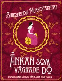 Shirshendu Mukhopadhyay: 'Änkan som vägrade dö'
