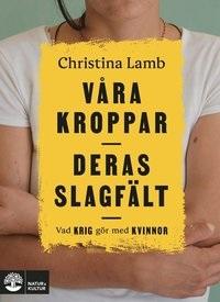 Christina Lamb: 'Våra kroppar, deras slagfält'