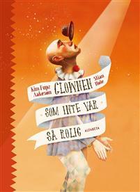 Kim Fupz Aakeson: 'Clownen som inte var så rolig'