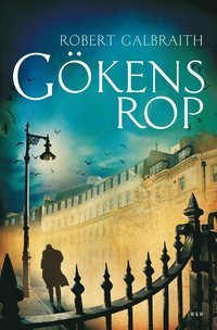 Robert Galbraith: 'Gökens rop'
