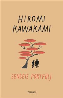 Hiromi Kawakami: 'Senseis portfölj'