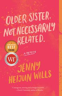 Jenny Heijun Wills: 'Older Sister. Not Necessarily Related.'