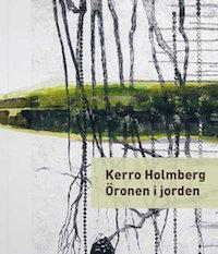 Kerro Holmberg: 'Öronen i jorden'