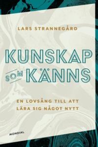 Lars Strannegård: 'Kunskap som känns'