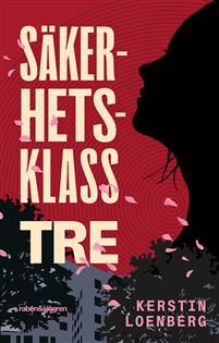 Kerstin Loenberg: 'Säkerhetsklass tre'
