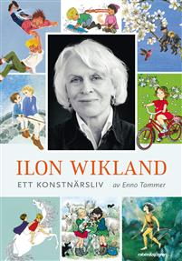 : Ilon Wikland : ett konstnärsliv