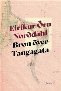 Eiríkur Örn Norðdahl: 'Bron över Tangagata'