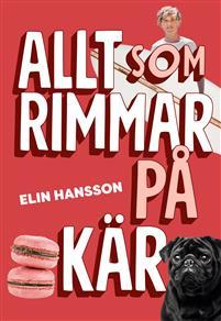Elin Hansson: 'Allt som rimmar på kär'