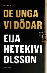 Eija Hetekivi Olsson: 'De unga vi dödar'