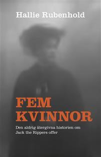 Hallie Rubenhold: 'Fem kvinnor'