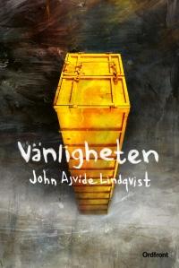 John Ajvide Lindqvist: 'Vänligheten'