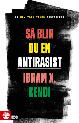 Ibram X. Kendi: 'Så blir du en antirasist'