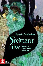 Agneta Rahikainen: 'Smittans rike'