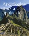 : Arkeologins största upptäckter
