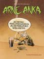 : Arne Anka - återuppståndelsen