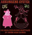 : Askungens syster & Andra Sedelärande Berättelser