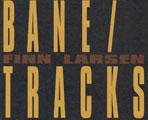 : Bane/Tracks