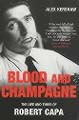 : Blood and champagne: The life and times of Robert Capa