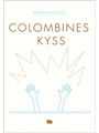 : Colombines kyss