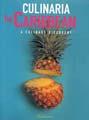 : Culinaria Karibien - Västindiska Specialiteter från Bermudas till Curaqao