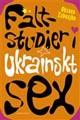 : Fältstudier i ukrainskt sex