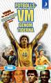 : Fotbolls-VM genom tiderna