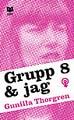 : Grupp 8 & jag