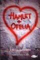 : Hamlet + Ofelia