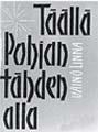 """: Högt bland Saarijärvis moar"""" & """"Upp trälar"""" & """"Söner av ett folk"""