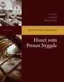 : Huset som Proust byggde: 200 års fransk modernism