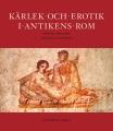 : Kärlek och erotik i antikens Rom