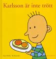 : Karlsson är inte trött