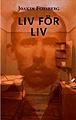 : Liv för liv