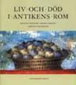 : Liv och död i antikens Rom