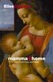 : mamma@home - det moderlösa samhället