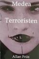 : Medea Terroristen